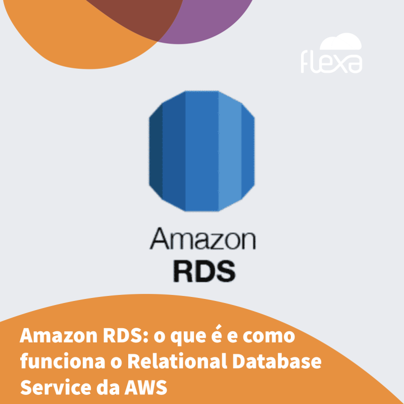 Amazon RDS: o que é e como funciona o Relational Database Service da AWS