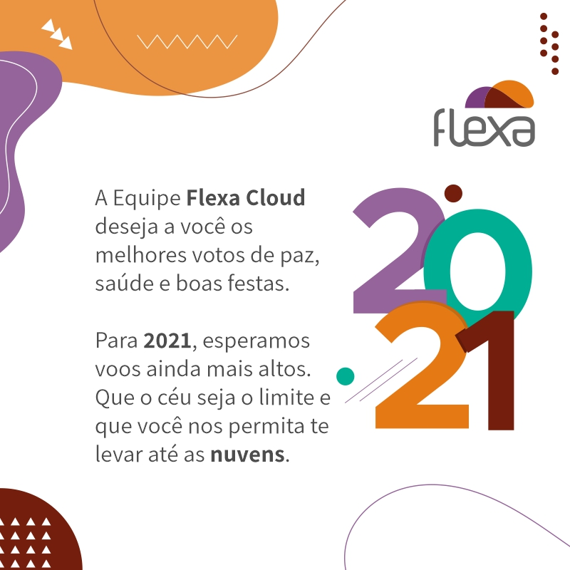 Boas festas e feliz 2021 - Flexa Cloud